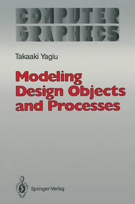 Modeling Design Objects and Processes - Computer Graphics: Systems and Applications (Paperback)