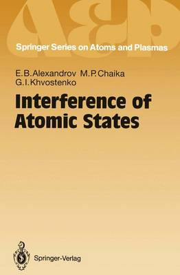 Interference of Atomic States - Springer Series on Atomic, Optical, and Plasma Physics 7 (Paperback)