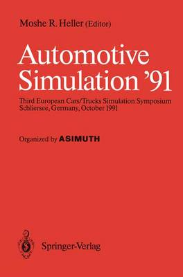Automotive Simulation '91: Proceedings of the 3rd European Cars/Trucks, Simulation Symposium Schliersee, Germany, October 1991 (Paperback)