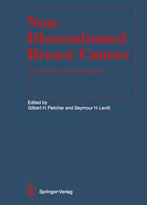 Non-Disseminated Breast Cancer: Controversial Issues in Management - Radiation Oncology (Paperback)