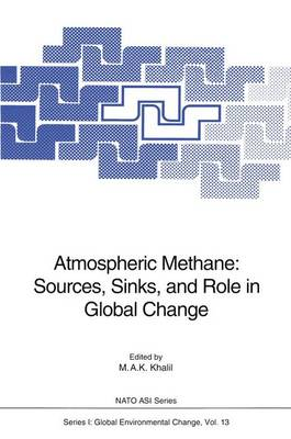 Atmospheric Methane: Sources, Sinks, and Role in Global Change - Nato ASI Subseries I: 13 (Paperback)