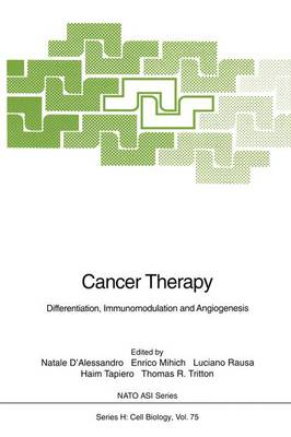 Cancer Therapy: Differentiation, Immunomodulation and Angiogenesis - Nato ASI Subseries H: 75 (Paperback)