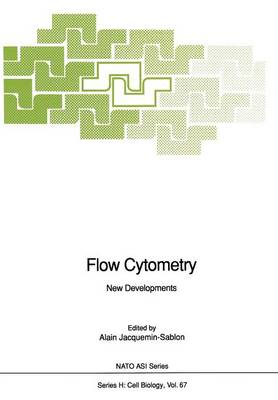 Flow Cytometry: New Developments - Nato ASI Subseries H: 67 (Paperback)