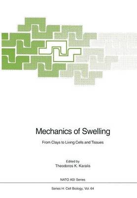Mechanics of Swelling: From Clays to Living Cells and Tissues - Nato ASI Subseries H: 64 (Paperback)