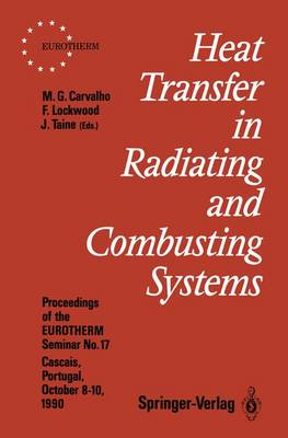 Heat Transfer in Radiating and Combusting Systems: Proceedings of EUROTHERM Seminar No. 17, 8-10 October 1990, Cascais, Portugal - EUROTHERM Seminars 17 (Paperback)