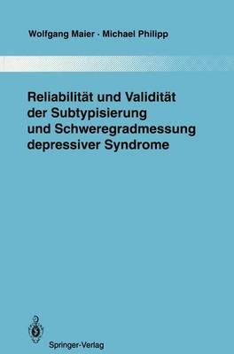 Reliabilitat und Validitat der Subtypisierung und Schweregradmessung Depressiver Syndrome - Monographien Aus dem Gesamtgebiete der Psychiatrie 72 (Paperback)