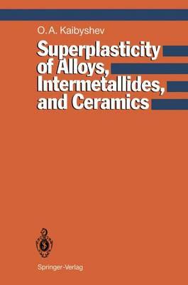 Superplasticity of Alloys, Intermetallides and Ceramics (Paperback)