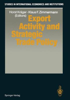 Export Activity and Strategic Trade Policy - Studies in International Economics and Institutions (Paperback)