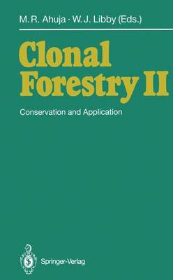 Clonal Forestry II: Conservation and Application (Paperback)