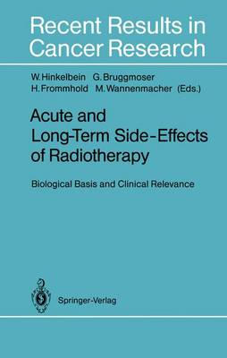 Acute and Long-Term Side-Effects of Radiotherapy: Biological Basis and Clinical Relevance - Recent Results in Cancer Research 130 (Paperback)