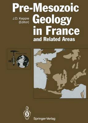 Pre-Mesozoic Geology in France and Related Areas: and Related Areas - IGCP-Project 233 (Paperback)