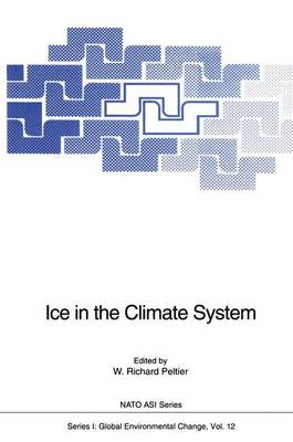 Ice in the Climate System - Nato ASI Subseries I: 12 (Paperback)