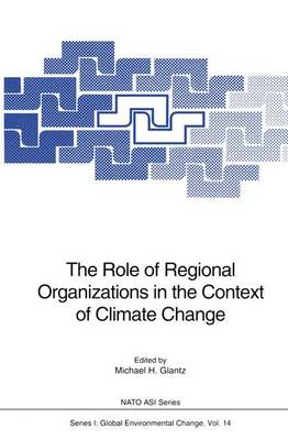 The Role of Regional Organizations in the Context of Climate Change - Nato ASI Subseries I: 14 (Paperback)