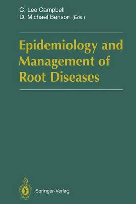 Epidemiology and Management of Root Diseases (Paperback)