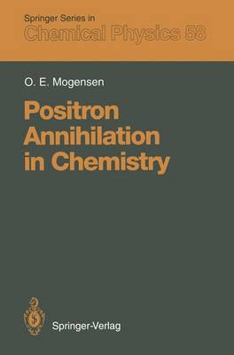 Positron Annihilation in Chemistry - Springer Series in Chemical Physics 58 (Paperback)