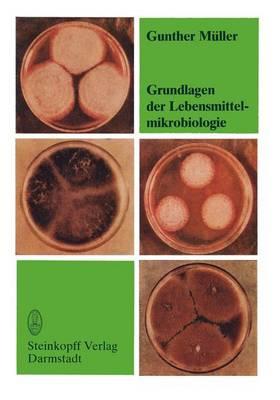 Grundlagen der Lebensmittelmikrobiologie (Paperback)