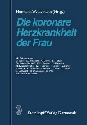 Die Koronare Herzkrankheit der Frau (Paperback)