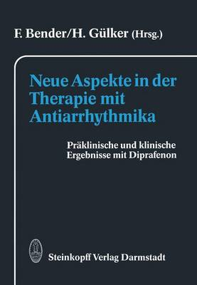 Neue Aspekte in der Therapie mit Antiarrhythmika (Paperback)