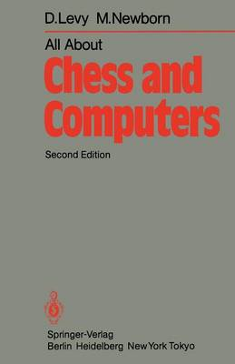 All About Chess and Computers: Chess and Computers and More Chess and Computers (Paperback)