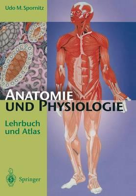 Anatomie Und Physiologie: Lehrbuch Und Atlas (Paperback)