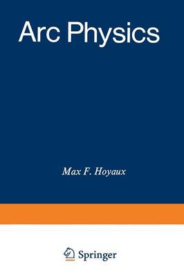 Arc Physics - Applied Physics and Engineering 8 (Paperback)