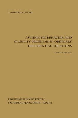 Asymptotic Behavior and Stability Problems in Ordinary Differential Equations - Ergebnisse der Mathematik und ihrer Grenzgebiete. 2. Folge 16 (Paperback)