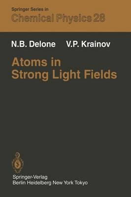 Atoms in Strong Light Fields - Springer Series in Chemical Physics 28 (Paperback)