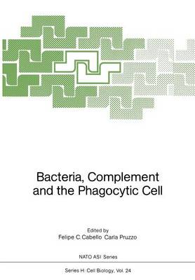 Bacteria, Complement and the Phagocytic Cell - Nato ASI Subseries H: 24 (Paperback)