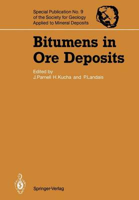 Bitumens in Ore Deposits - Special Publication of the Society for Geology Applied to Mineral Deposits 9 (Paperback)