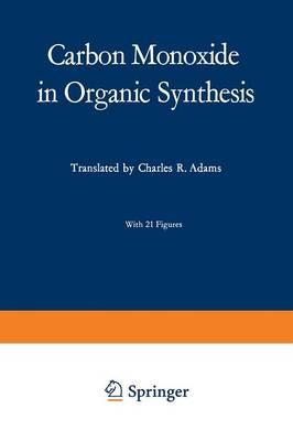Carbon Monoxide in Organic Synthesis - Organische Chemie in Einzeldarstellungen 10 (Paperback)