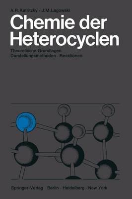 Chemie Der Heterocyclen: Theoretische Grundlagen - Darstellungsmethoden - Reaktionen (Paperback)