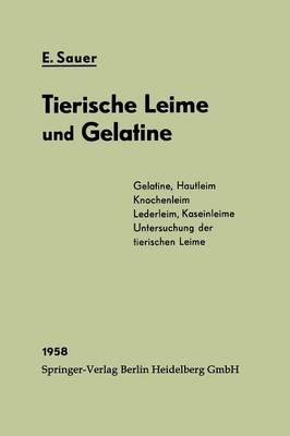 Chemie Und Fabrikation Der Tierischen Leime Und Der Gelatine (Paperback)