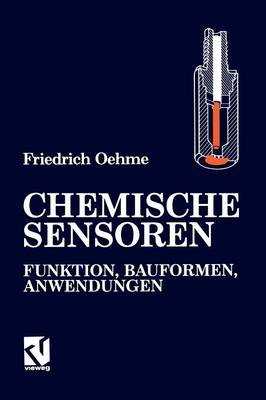 Chemische Sensoren: Funktion, Bauformen, Anwendungen (Paperback)