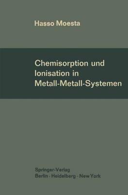 Chemisorption Und Ionisation in Metall-Metall-Systemen (Paperback)