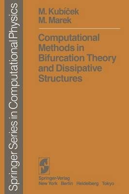Computational Methods in Bifurcation Theory and Dissipative Structures - Scientific Computation (Paperback)