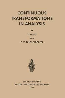Continuous Transformations in Analysis: With an Introduction to Algebraic Topology - Grundlehren der mathematischen Wissenschaften 75 (Paperback)