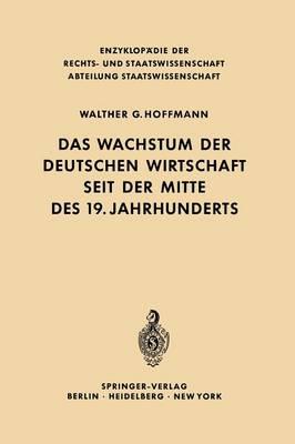 Das Wachstum Der Deutschen Wirtschaft Seit Der Mitte Des 19. Jahrhunderts - Enzyklopadie Der Rechts- und Staatswissenschaft (Paperback)