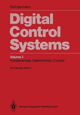 Digital Control Systems: Volume 1: Fundamentals, Deterministic Control (Paperback)