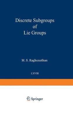 Discrete Subgroups of Lie Groups - Ergebnisse der Mathematik und ihrer Grenzgebiete. 2. Folge 68 (Paperback)