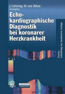 Echokardiographische Diagnostik Bei Koronarer Herzkrankheit (Paperback)