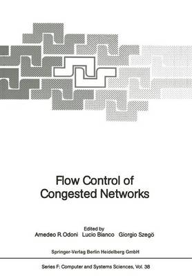 Flow Control of Congested Networks - Nato ASI Subseries F: 38 (Paperback)