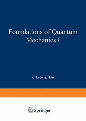 Foundations of Quantum Mechanics I - Theoretical and Mathematical Physics (Paperback)