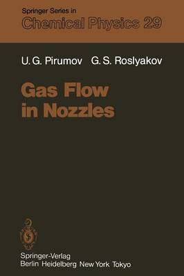 Gas Flow in Nozzles - Springer Series in Chemical Physics 29 (Paperback)