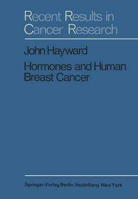 Hormones and Human Breast Cancer: An Account of 15 Years Study - Recent Results in Cancer Research 24 (Paperback)