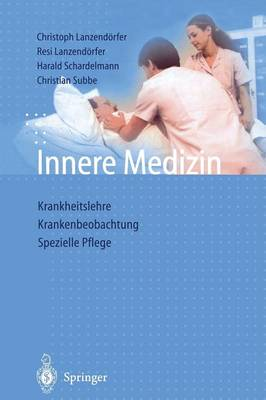 Innere Medizin: Krankheitslehre Krankenbeobachtung Spezielle Pflege (Paperback)