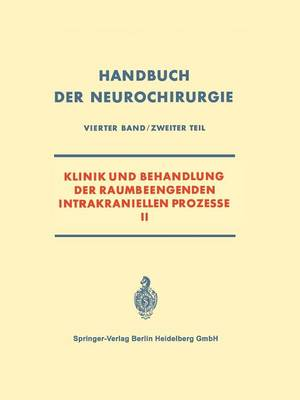 Klinik Und Behandlung Der Raumbeengenden Intrakraniellen Prozesse II (Paperback)