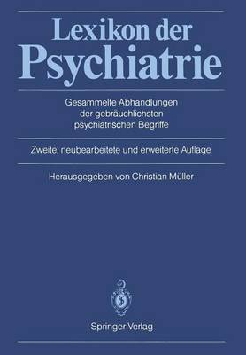 Lexikon Der Psychiatrie: Gesammelte Abhandlungen Der Gebr�uchlichsten Psychiatrischen Begriffe (Paperback)
