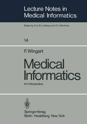 Medical Informatics: An Introduction - Lecture Notes in Medical Informatics 14 (Paperback)
