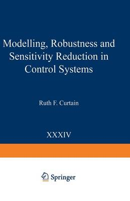 Modelling, Robustness and Sensitivity Reduction in Control Systems - Nato ASI Subseries F: 34 (Paperback)