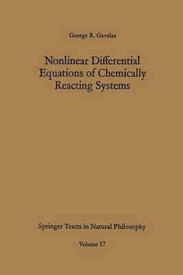 Nonlinear Differential Equations of Chemically Reacting Systems - Springer Tracts in Natural Philosophy 17 (Paperback)